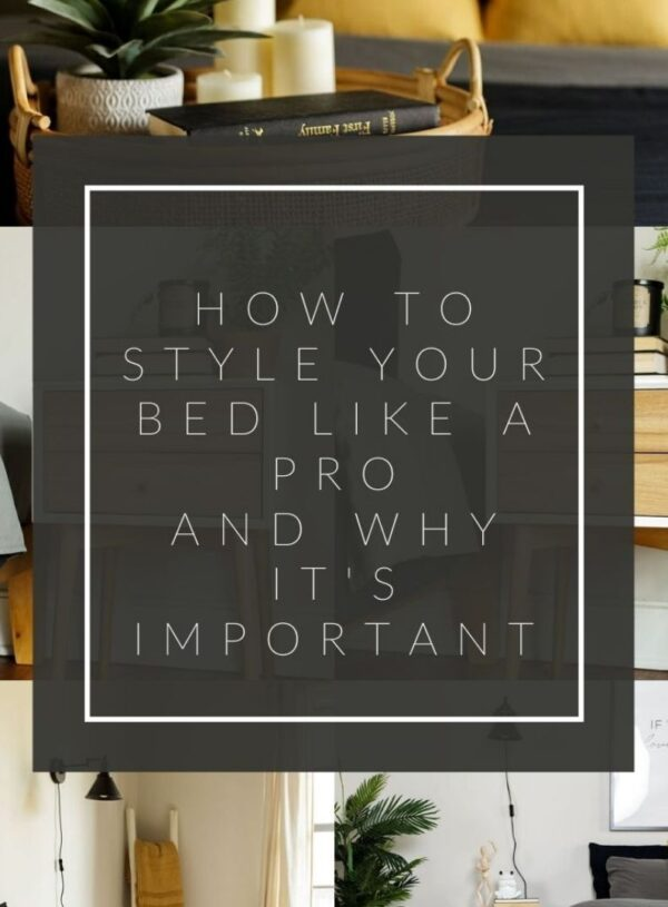 How to Style Your Bed Like a Pro and Why It's Important