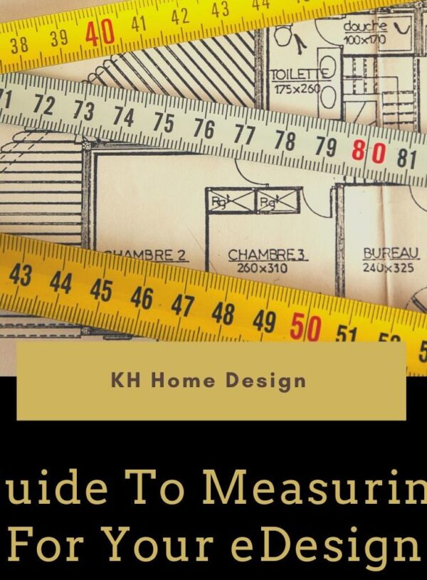 Guide To Measuring For Your eDesign Your Designer Will Thank You For