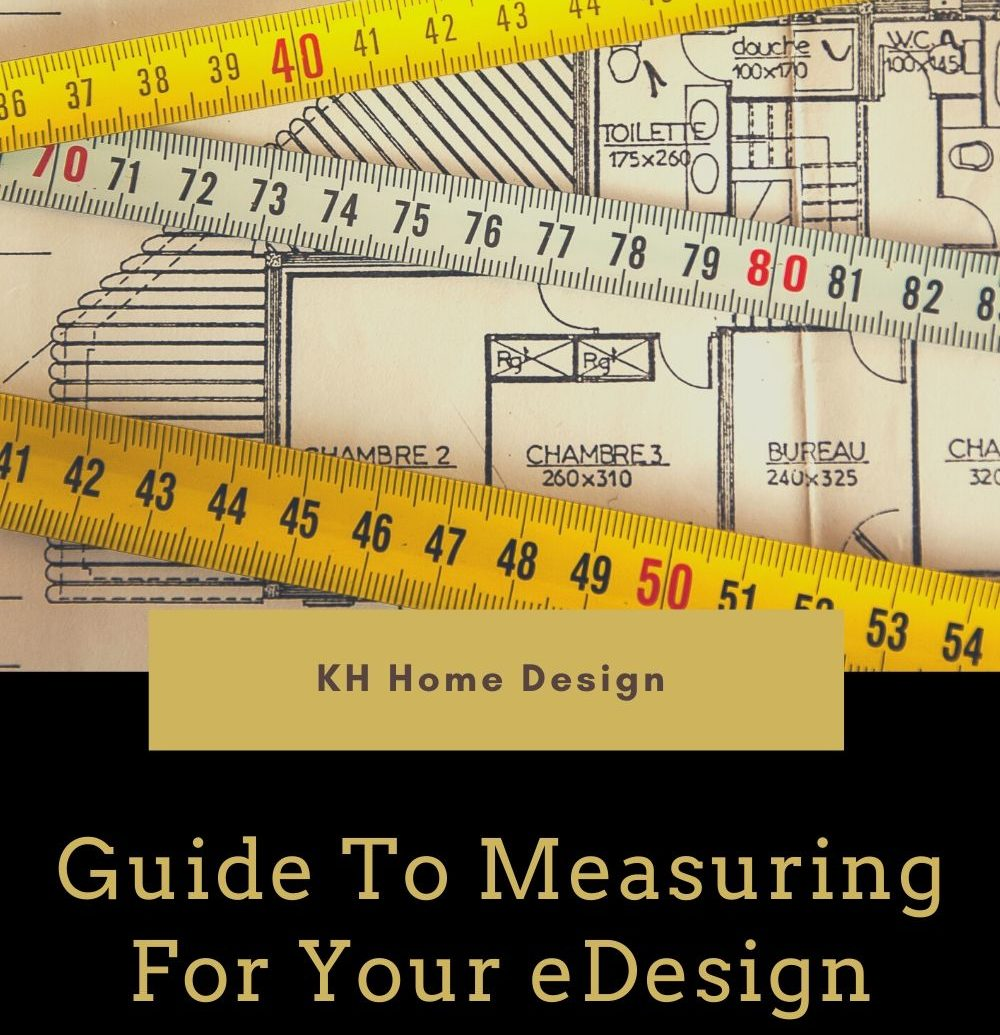 Guide To Measuring For Your eDesign