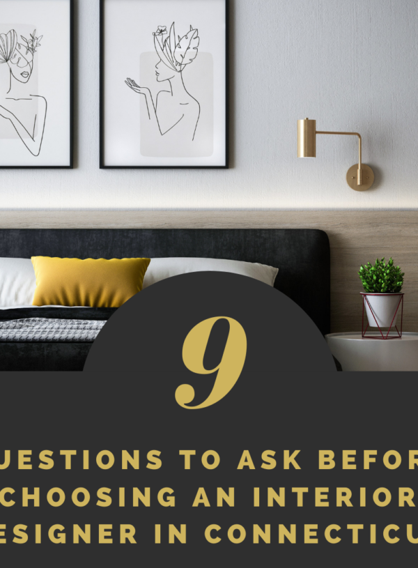 9 Questions to Ask Before Choosing an Interior Designer in Connecticut