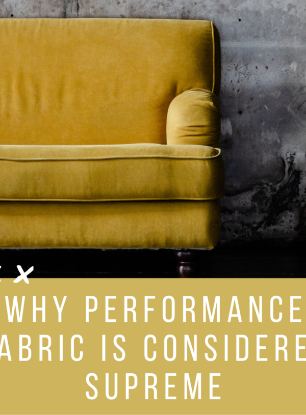 Why Performance Fabric is Considered Supreme Among Designers